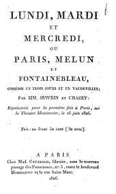 Lundi, mardi et mercredi, ou Paris, Melun et Fontainbleau: c. 3 a. vaud