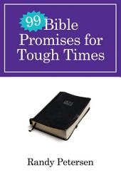 99 Bible Promises for Tough Times