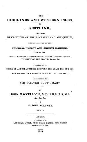 The Highlands and Western Isles of Scotland  Containing Descriptions of Their Scenery and Antiquities  with an Account of the Political History