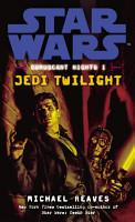 Star Wars  Coruscant Nights I   Jedi Twilight PDF