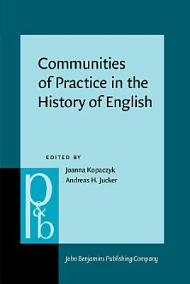 Communities of Practice in the History of English