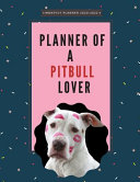 Planner of a Pitbull Lover - 2020 - 2022 Monthly Planner