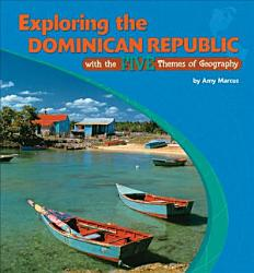 Exploring The Dominican Republic With The Five Themes Of Geography Book PDF