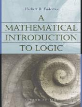 A Mathematical Introduction to Logic: Edition 2