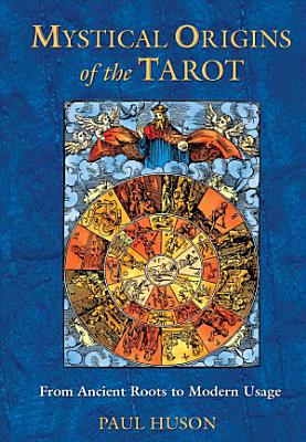 Mystical Origins Of The Tarot
