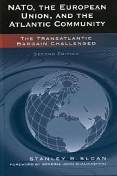 NATO, the European Union, and the Atlantic Community: The Transatlantic Bargain Challenged, Edition 2