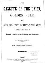 Gazette of the Union, Golden Rule and Odd-fellows' Family Companion