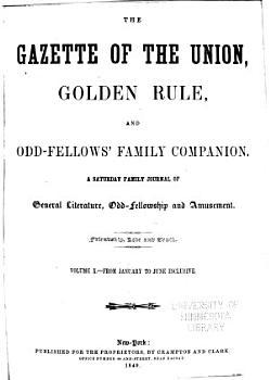 Gazette of the Union  Golden Rule and Odd fellows  Family Companion PDF