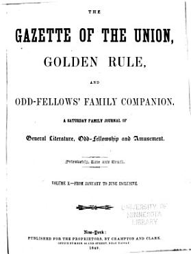 Gazette of the Union  Golden Rule and Odd fellows  Family Companion PDF