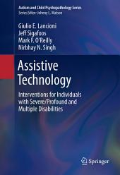 Assistive Technology: Interventions for Individuals with Severe/Profound and Multiple Disabilities