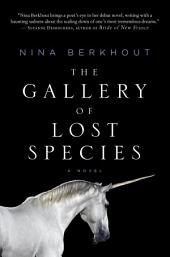 The Gallery of Lost Species: A Novel