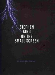 Stephen King On The Small Screen Book PDF