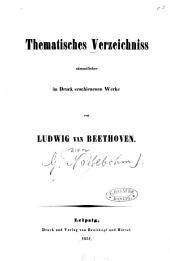 Thematisches Verzeichniss sämtlicher im Druck erschienenen Werke von Ludwig van Beethoven