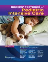 Rogers  Textbook of Pediatric Intensive Care PDF