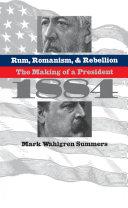 Rum, Romanism, and Rebellion