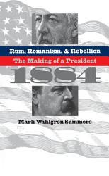 Rum Romanism And Rebellion Book PDF