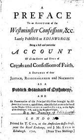 A Collection of Confessions of Faith, Catechisms, Directories, Books of Discipline, &c. of publick authority in the Church of Scotland. Together with all the Acts of Assembly which are standing rules concerning the doctrine ... and discipline of the Church of Scotland. Edited by William Dunlop
