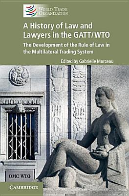 A History of Law and Lawyers in the GATT WTO PDF