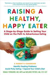 Raising A Healthy Happy Eater A Parent S Handbook Book PDF