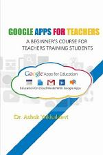 GOOGLE APPS FOR TEACHERS – A BEGINNER'S COURSE FOR TEACHERS TRAINING STUDENTS.GOOGLE APPS FOR TEACHERS – A BEGINNER'S COURSE FOR TEACHERS TRAINING STUDENTS