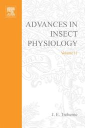 Advances in Insect Physiology: Volume 11