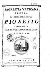 Sagrestia vaticana eretta dal regnante Pontefice Pio Sesto e descritta da Francesco Cancellieri
