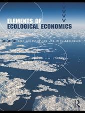 Elements of Ecological Economics