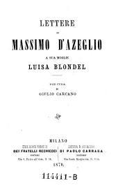 Lettere a sua moglie Luisa Blondel; per cura di Giulio Carcano
