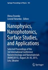 Nanophysics, Nanophotonics, Surface Studies, and Applications: Selected Proceedings of the 3rd International Conference Nanotechnology and Nanomaterials (NANO2015), August 26-30, 2015, Lviv, Ukraine