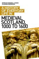 History of Everyday Life in Medieval Scotland PDF