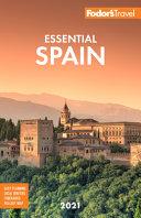 Fodor S Essential Spain 2021