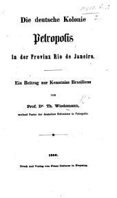Die deutsche Kolonie Petropolis in der Provinz Rio de Janeiro, etc