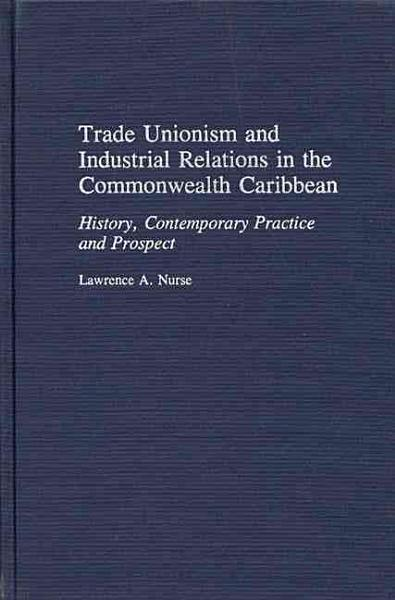 Trade Unionism and Industrial Relations in the Commonwealth Caribbean