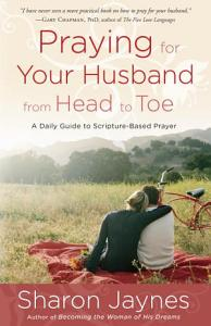 Praying for Your Husband from Head to Toe Book