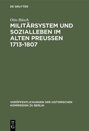 Milit  rsystem und Sozialleben im Alten Preu  en 1713 1807 PDF