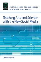 Teaching Arts and Science with the New Social Media PDF