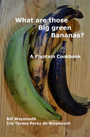 What are Those Big Green Bananas?