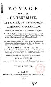 Voyage aux Iles de Ténériffe, La trinité, Saint-Thomas, Sainte-Croix et Porto-Ricco ...: Volume1