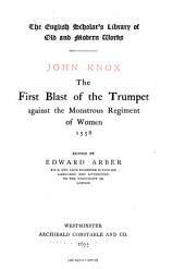 The First Blast of the Trumpet Against the Monstrous Regiment of Women. 1558: Volume 2