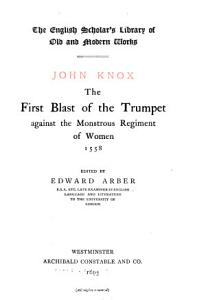 The First Blast of the Trumpet Against the Monstrous Regiment of Women PDF