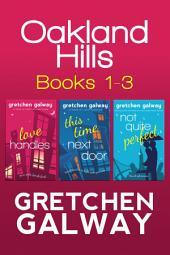 Oakland Hills Romantic Comedy Boxed Set (Books 1-3): Boxed Set: 3 Full-length Novels
