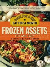 Frozen Assets Lite and Easy: Cook for a Day, Eat for a Month