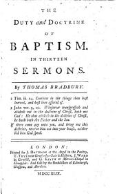 The Duty and Doctrine of Baptism. In Thirteen Sermons