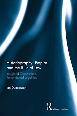 Historiography  Empire and the Rule of Law