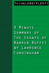 3 Minute Summary of The Essays of Warren Buffet by Lawrence Cunningham