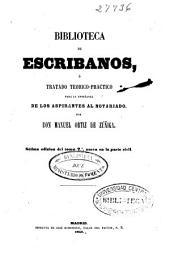 Biblioteca de escribanos: o Tratado teórico-práctico para la enseñanza de los aspirantes al notariado