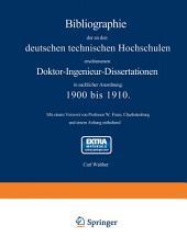 Bibliographie der an den deutschen Technischen Hochschulen erschienenen Doktor-Ingenieur-Dissertationen in sachlicher Anordnung. 1900 bis 1910