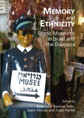 Memory and Ethnicity: Ethnic Museums in Israel and the Diaspora