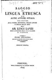 Saggio di lingua Etrusca e di altre antiche dʹItalia per servire alla storia deʹ popoli, delle lingue e delle belle arti: Volume 2