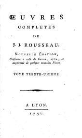 Oeuvres completes de J.J. Rousseau: Tome trente-unieme